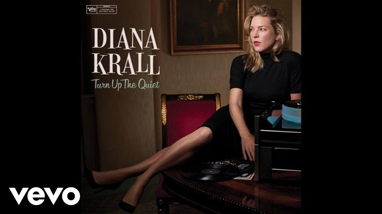 Diana krall turn up the quiet youtube